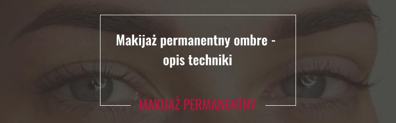 Makijaż permanentny ombre - opis techniki